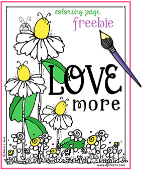 Love More -Printable Coloring Page FREEBIE